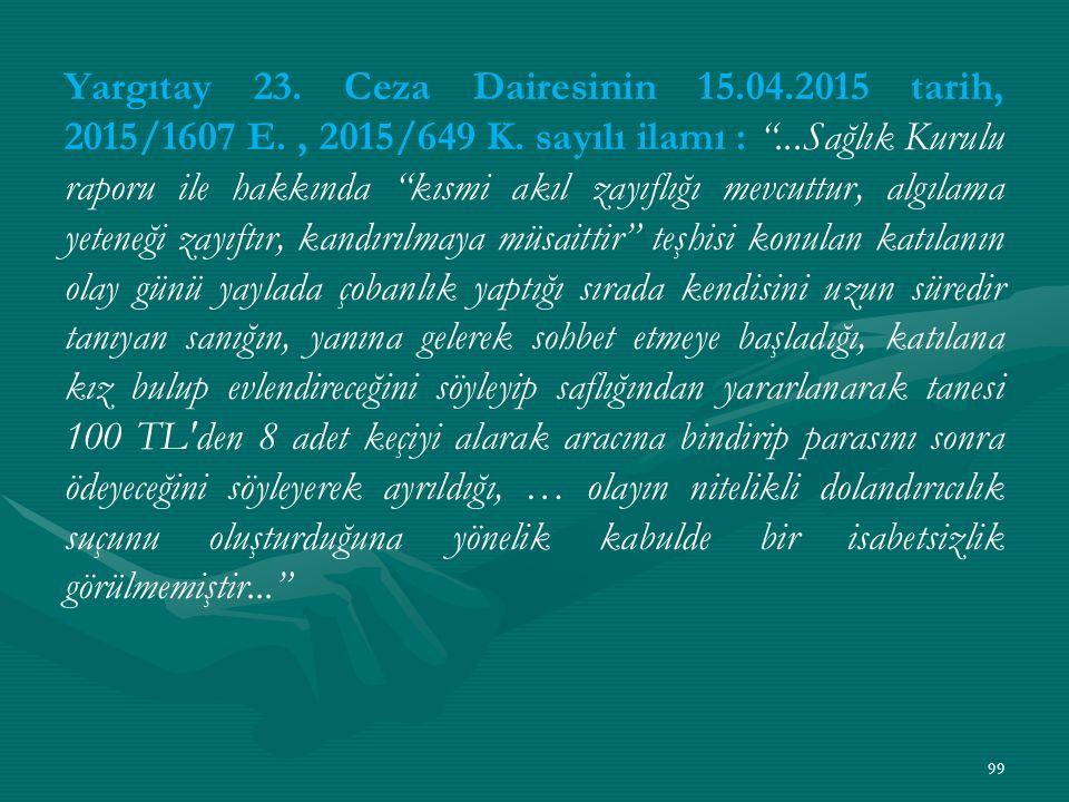 Yargıtay 23. Ceza Dairesinin 15. 04. 2015 tarih, 2015/1607 E