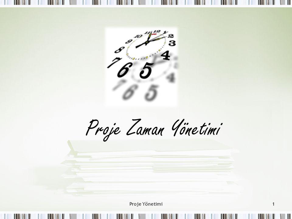 Proje Zaman Yönetimi Proje Yönetimi