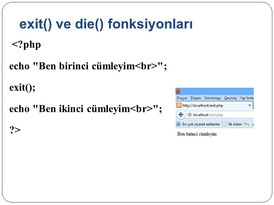 exit() ve die() fonksiyonları