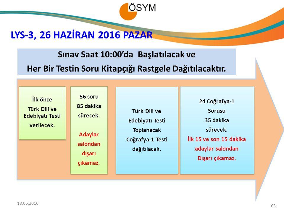 LYS-3, 26 HAZİRAN 2016 PAZAR Sınav Saat 10:00'da Başlatılacak ve