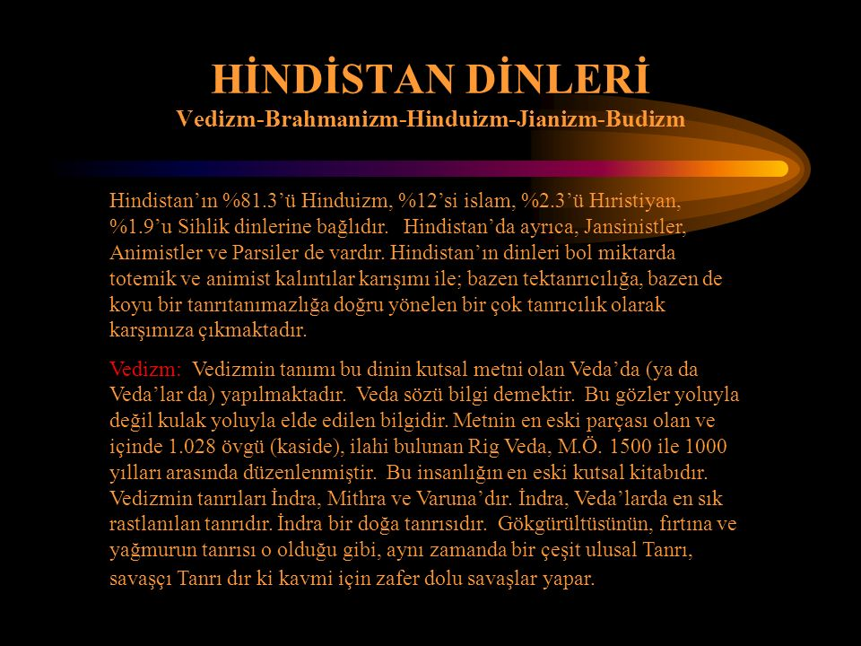 HİNDİSTAN DİNLERİ Vedizm-Brahmanizm-Hinduizm-Jianizm-Budizm