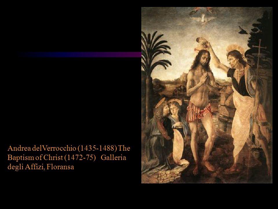 Andrea delVerrocchio (1435-1488) The Baptism of Christ (1472-75) Galleria degli Affizi, Floransa
