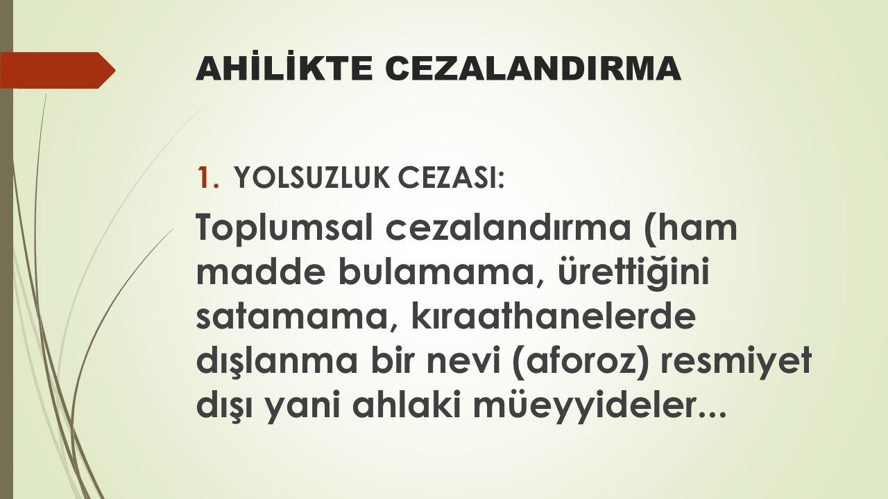 AHİLİKTE CEZALANDIRMA
