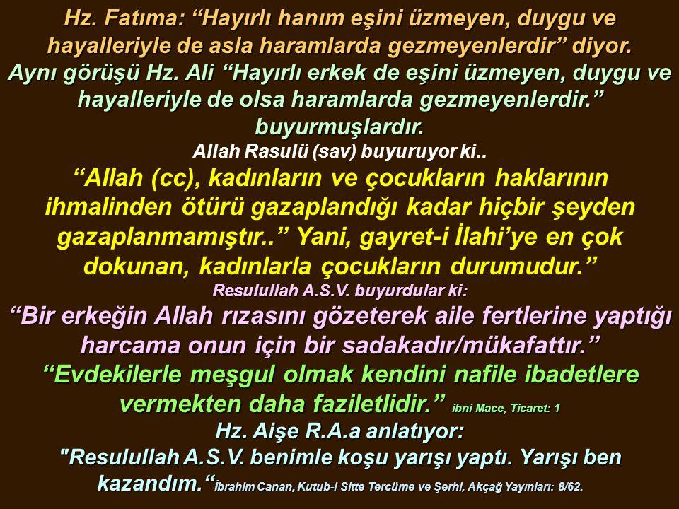 Allah Rasulü (sav) buyuruyor ki.. Resulullah A.S.V. buyurdular ki: