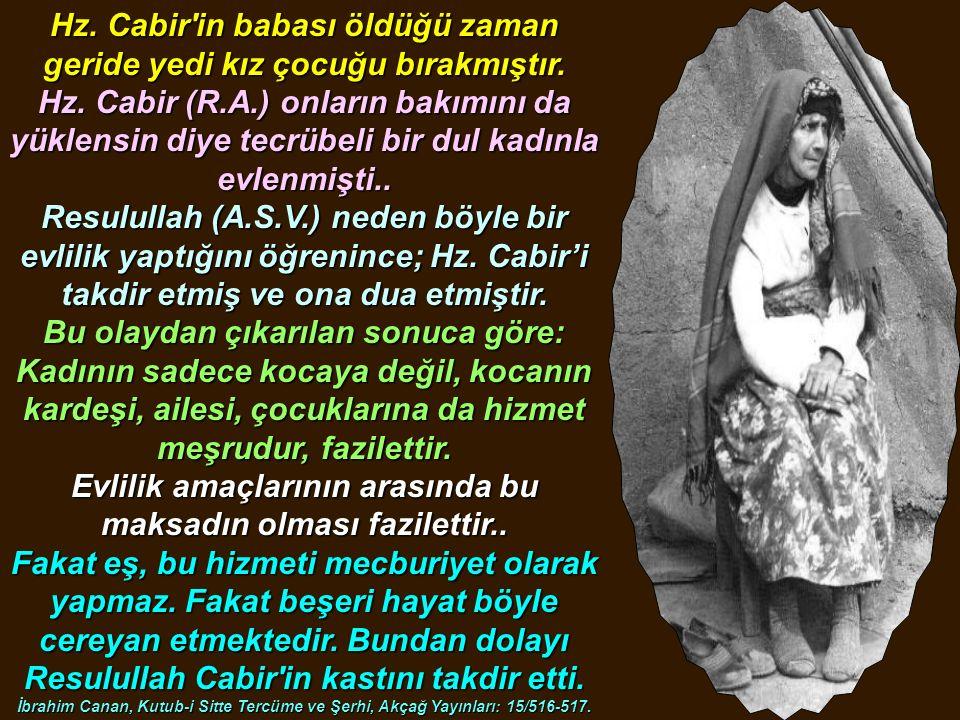 Hz. Cabir in babası öldüğü zaman geride yedi kız çocuğu bırakmıştır.