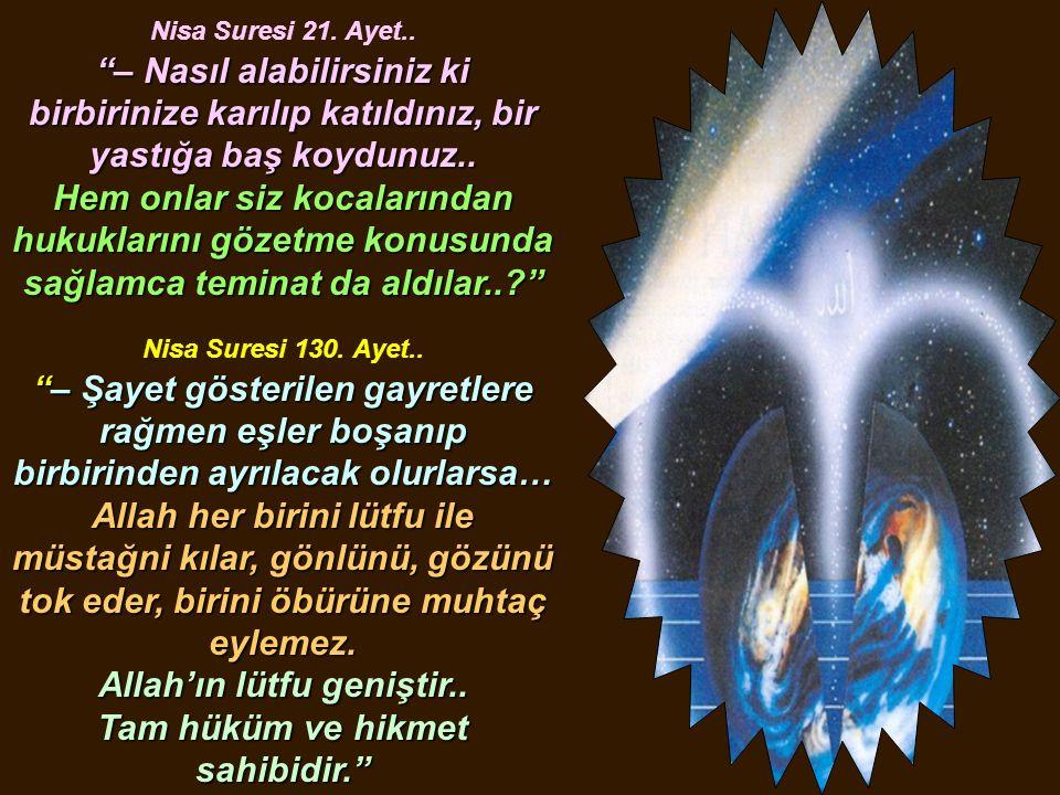 Nisa Suresi 21. Ayet.. – Nasıl alabilirsiniz ki birbirinize karılıp katıldınız, bir yastığa baş koydunuz..