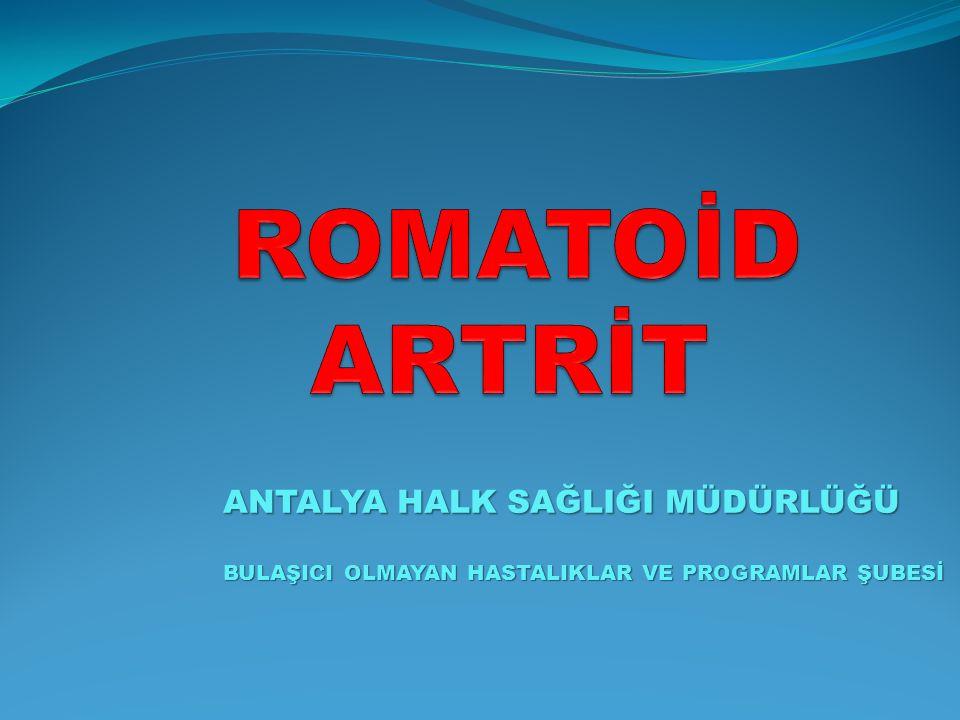 ROMATOİD ARTRİT ANTALYA HALK SAĞLIĞI MÜDÜRLÜĞÜ