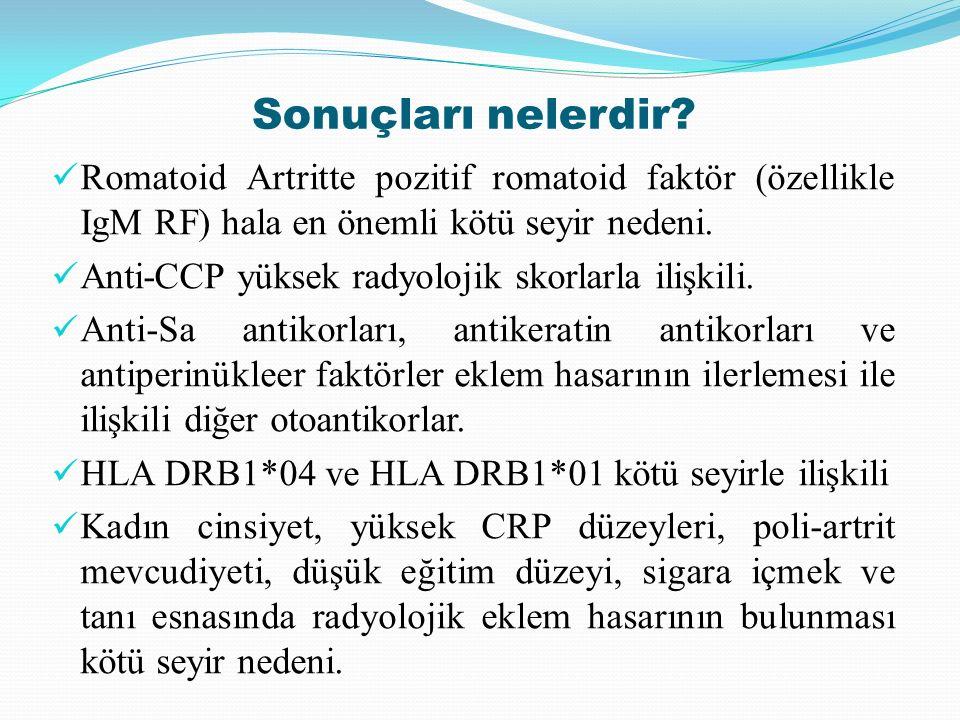 Sonuçları nelerdir Romatoid Artritte pozitif romatoid faktör (özellikle IgM RF) hala en önemli kötü seyir nedeni.