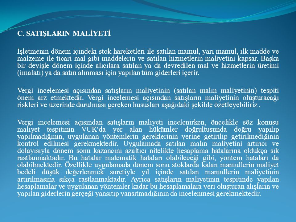C. SATIŞLARIN MALİYETİ