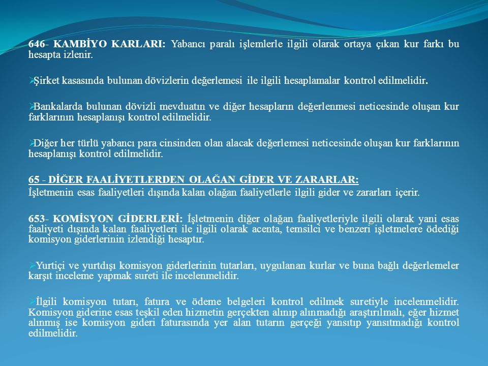 646- KAMBİYO KARLARI: Yabancı paralı işlemlerle ilgili olarak ortaya çıkan kur farkı bu hesapta izlenir.