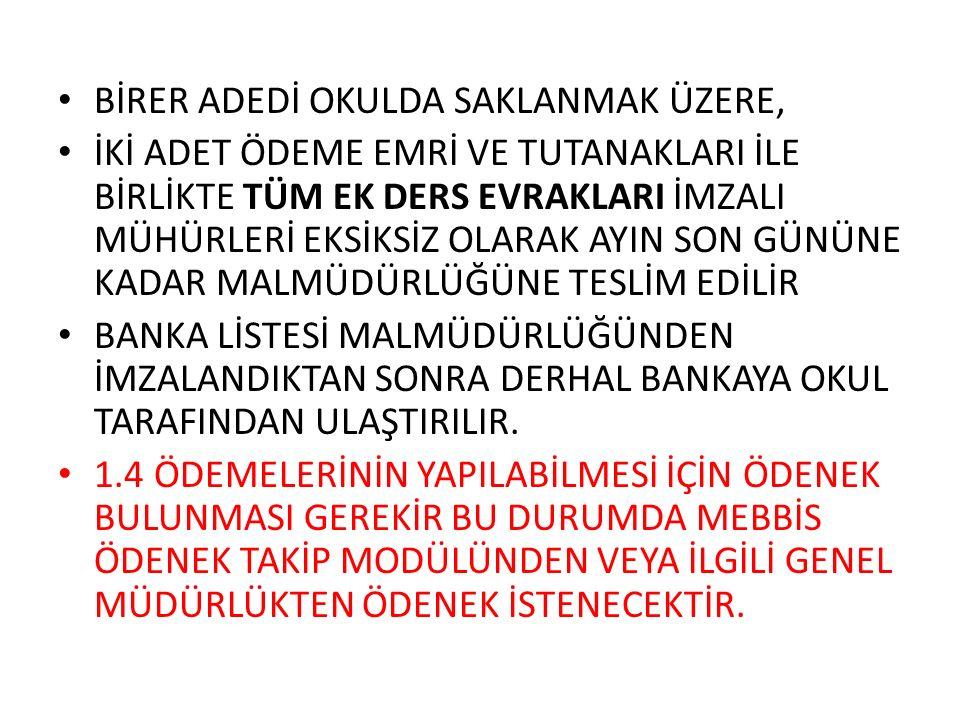 BİRER ADEDİ OKULDA SAKLANMAK ÜZERE,