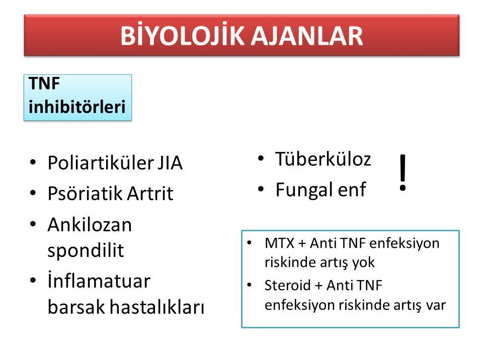 ! BİYOLOJİK AJANLAR Tüberküloz Poliartiküler JIA Fungal enf