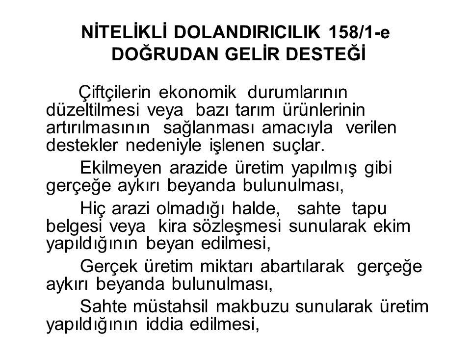 NİTELİKLİ DOLANDIRICILIK 158/1-e DOĞRUDAN GELİR DESTEĞİ