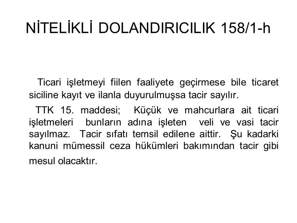NİTELİKLİ DOLANDIRICILIK 158/1-h