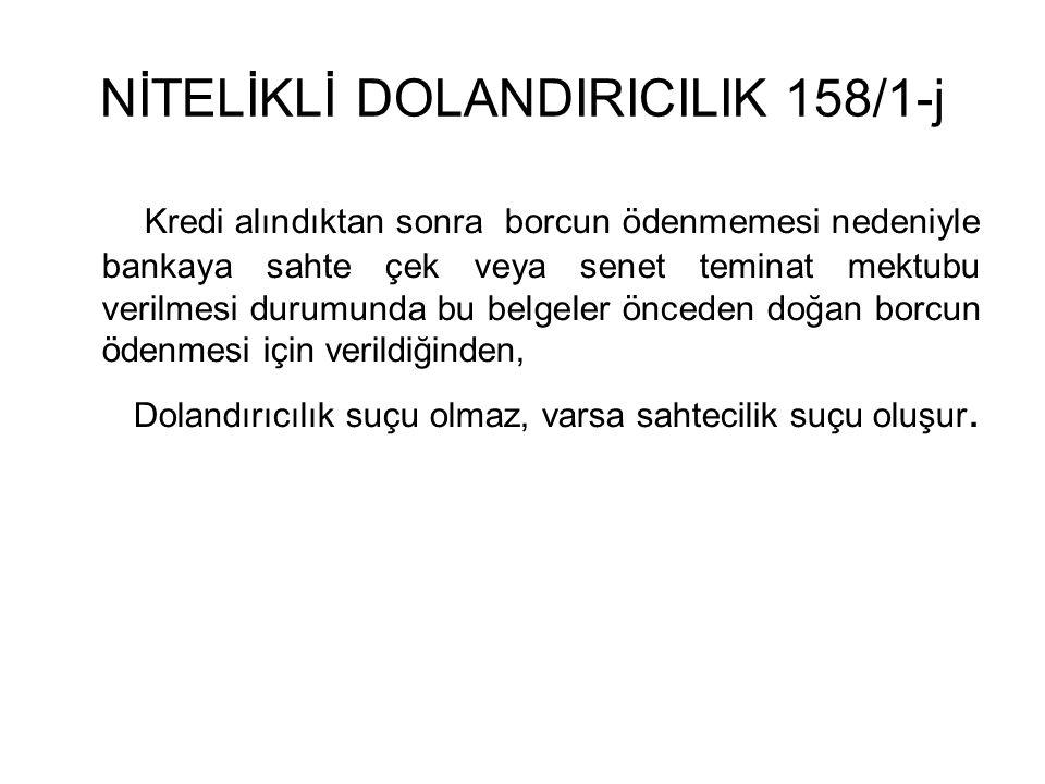 NİTELİKLİ DOLANDIRICILIK 158/1-j