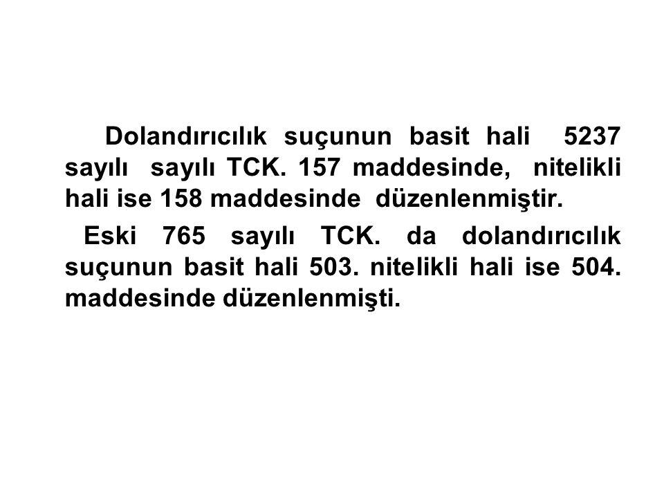 Dolandırıcılık suçunun basit hali 5237 sayılı sayılı TCK