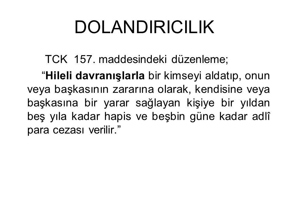 DOLANDIRICILIK TCK 157. maddesindeki düzenleme;