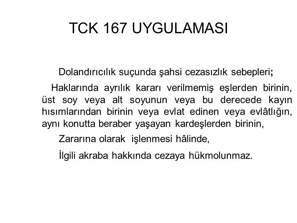 TCK 167 UYGULAMASI Dolandırıcılık suçunda şahsi cezasızlık sebepleri;
