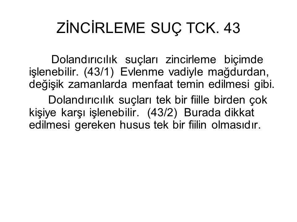 ZİNCİRLEME SUÇ TCK. 43