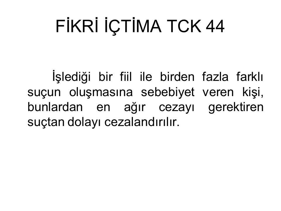 FİKRİ İÇTİMA TCK 44