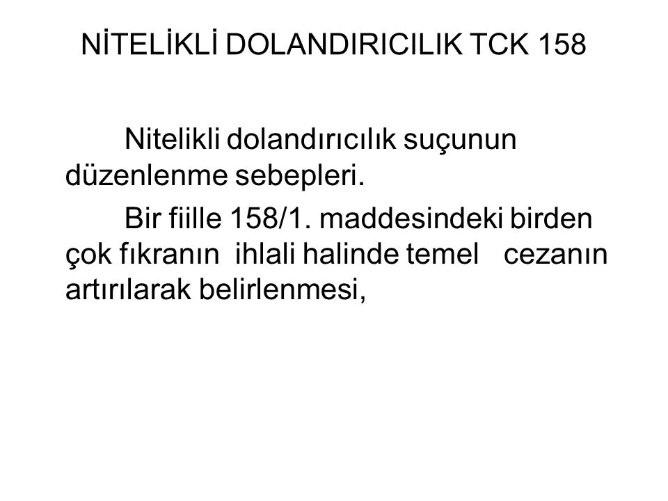 NİTELİKLİ DOLANDIRICILIK TCK 158