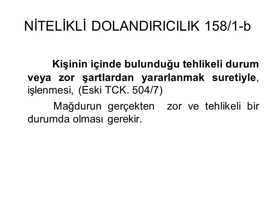 NİTELİKLİ DOLANDIRICILIK 158/1-b
