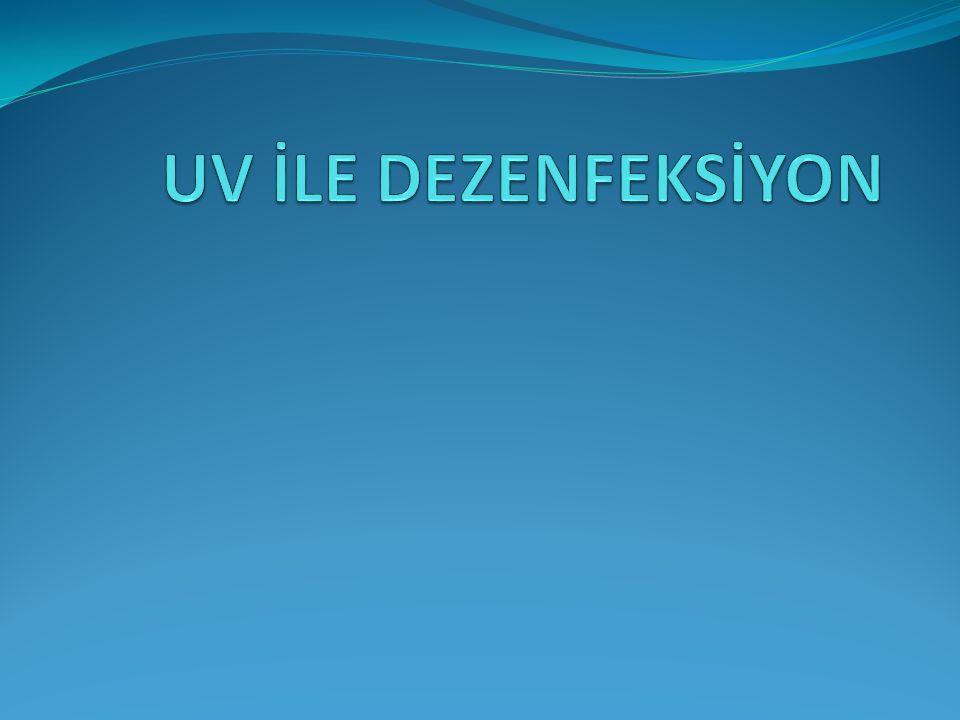 UV İLE DEZENFEKSİYON