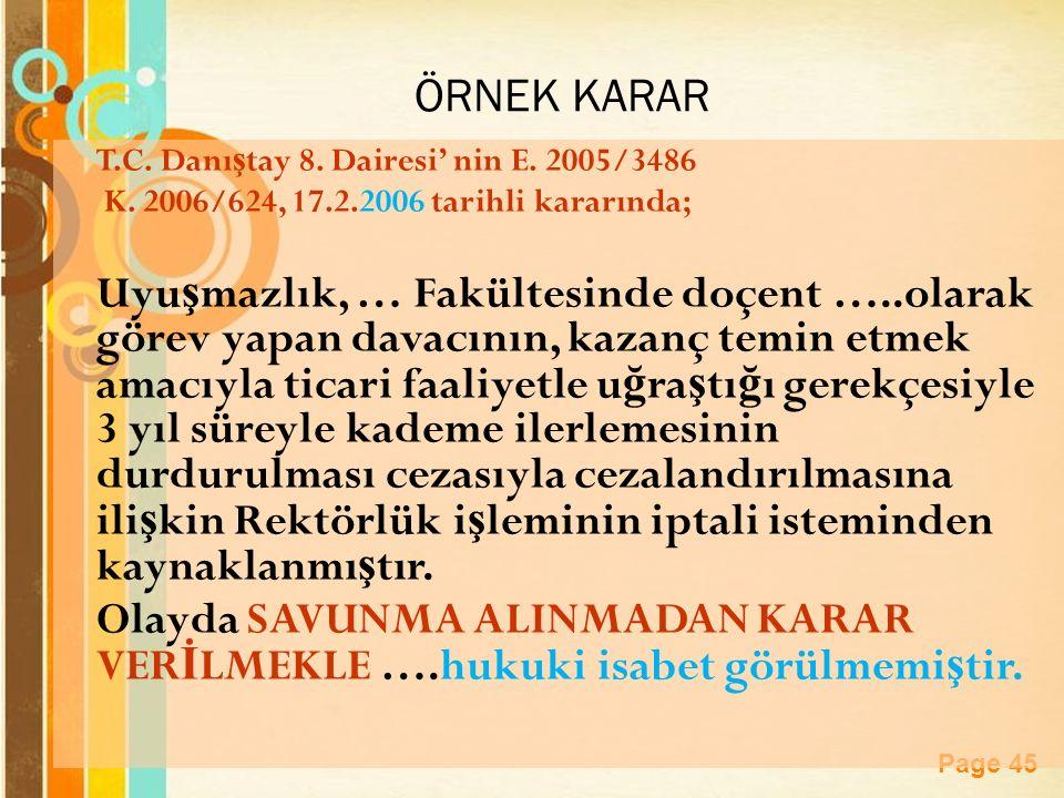 ÖRNEK KARAR T.C. Danıştay 8. Dairesi' nin E. 2005/3486. K. 2006/624, 17.2.2006 tarihli kararında;