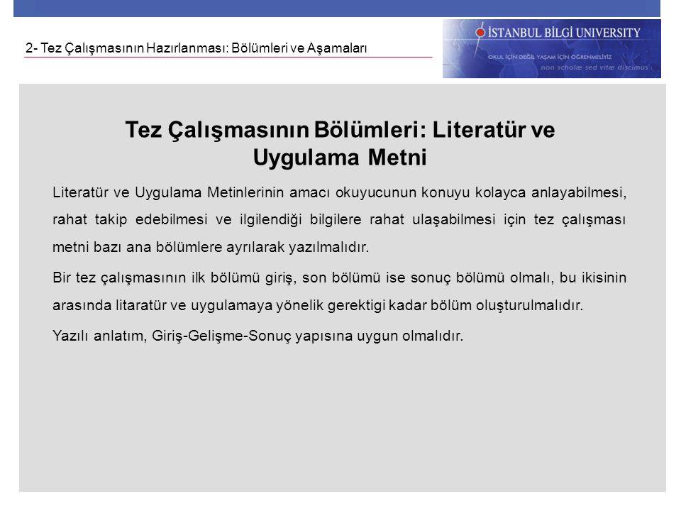 Tez Çalışmasının Bölümleri: Literatür ve Uygulama Metni