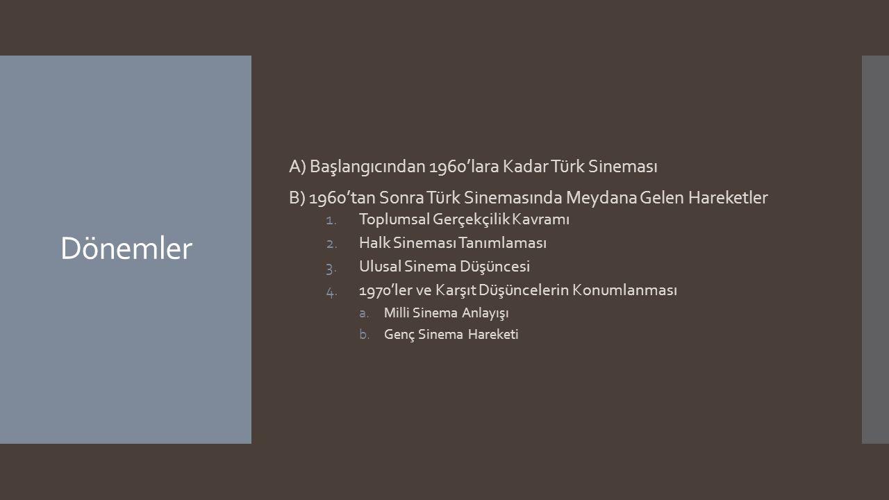 Dönemler A) Başlangıcından 1960'lara Kadar Türk Sineması