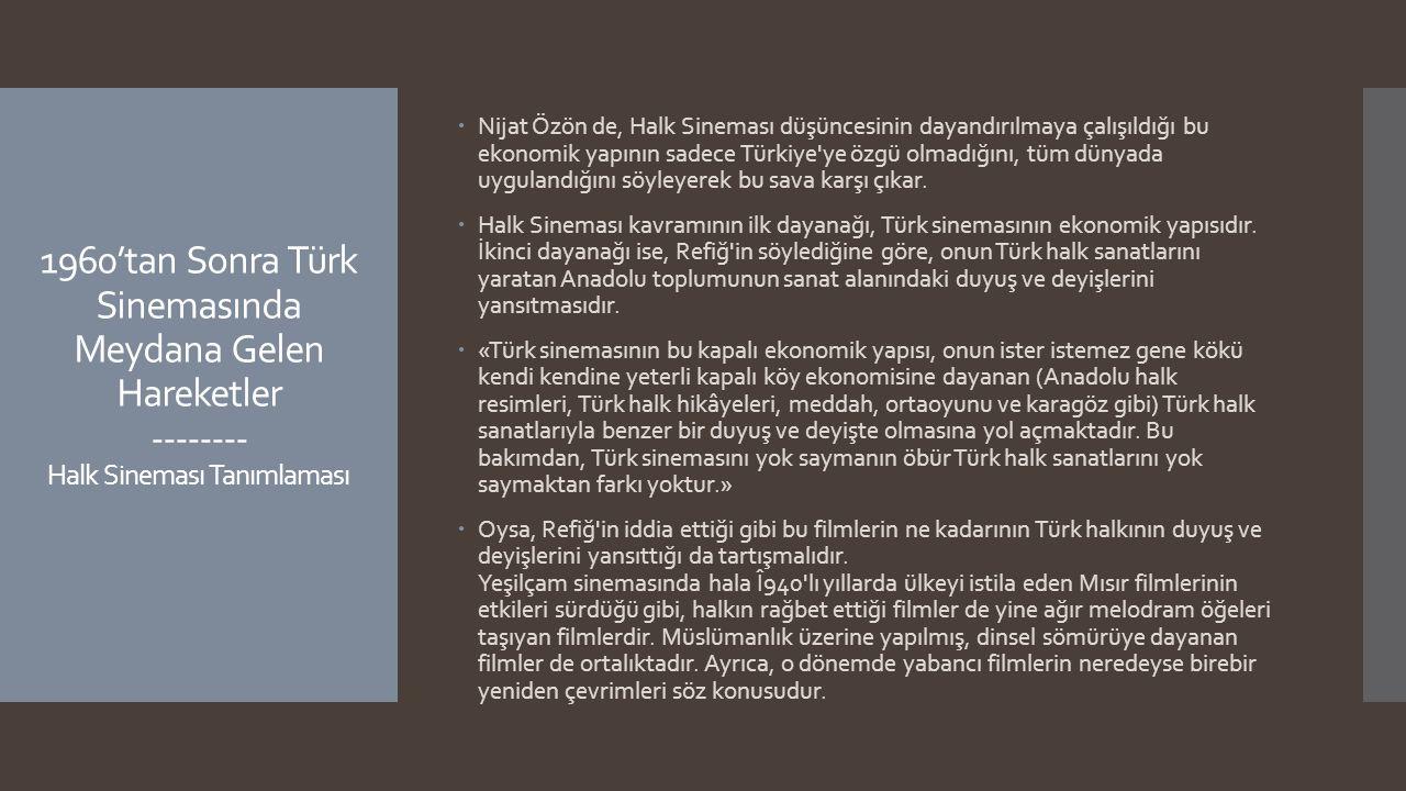 Nijat Özön de, Halk Sineması düşüncesinin dayandırılmaya çalışıldığı bu ekonomik yapının sadece Türkiye ye özgü olmadığını, tüm dünyada uygulandığını söyleyerek bu sava karşı çıkar.