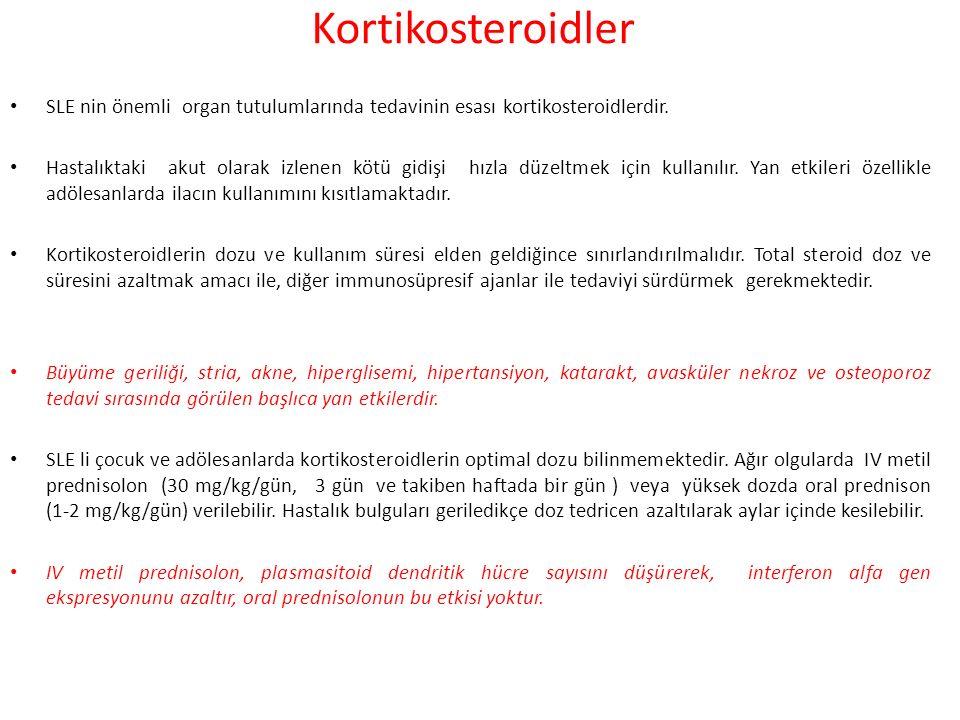 Kortikosteroidler SLE nin önemli organ tutulumlarında tedavinin esası kortikosteroidlerdir.