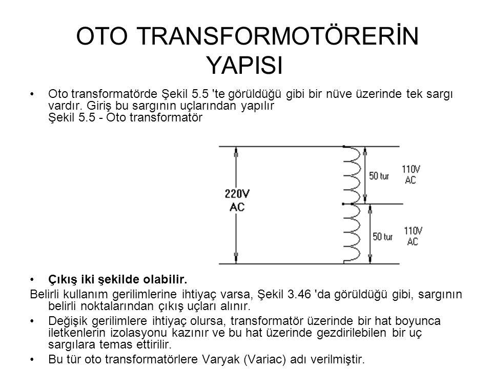 OTO TRANSFORMOTÖRERİN YAPISI