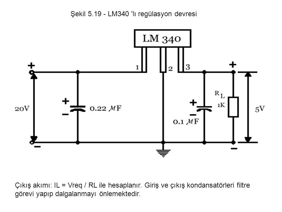 Şekil 5.19 - LM340 lı regülasyon devresi