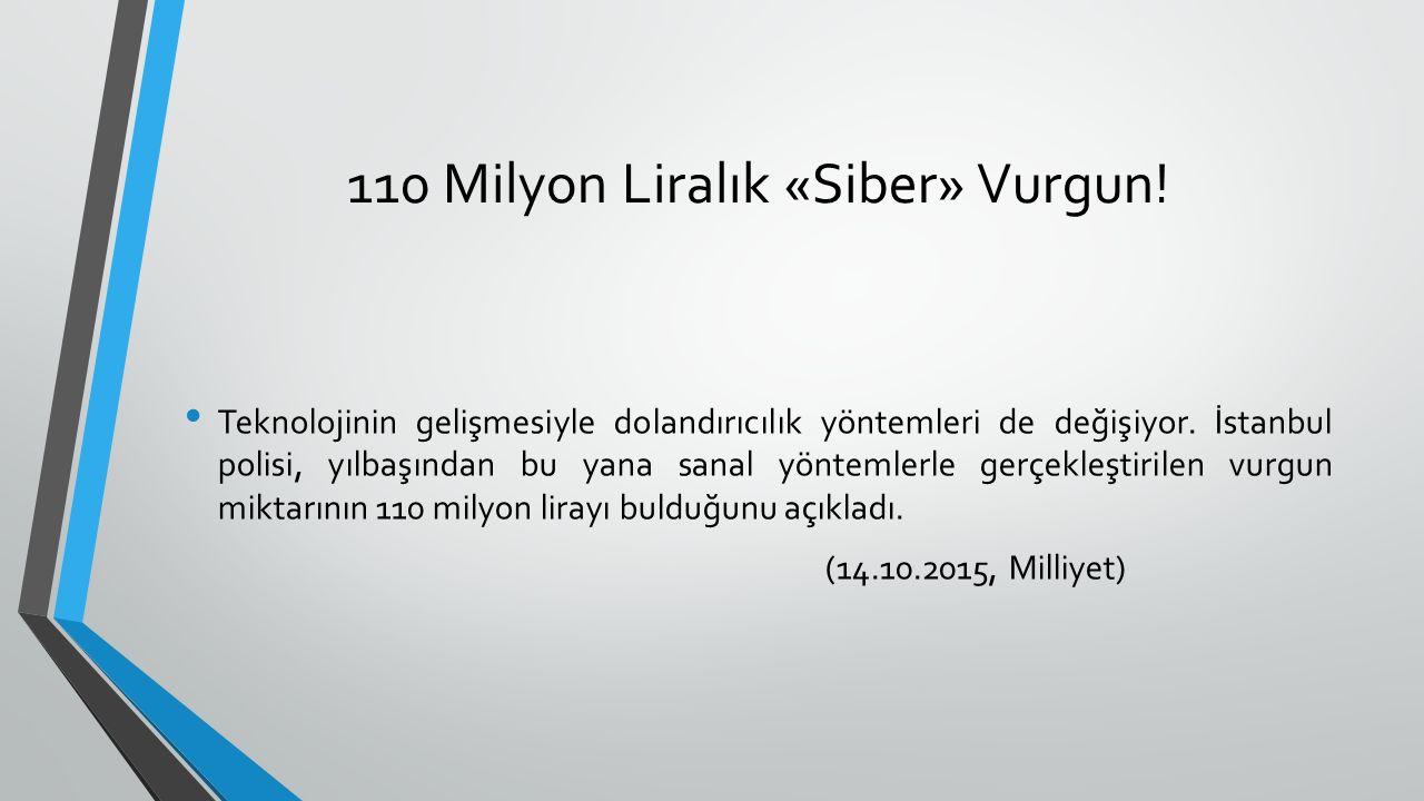 110 Milyon Liralık «Siber» Vurgun!