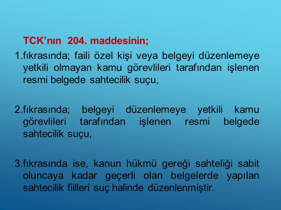 TCK'nın 204. maddesinin;