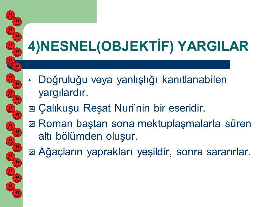 4)NESNEL(OBJEKTİF) YARGILAR