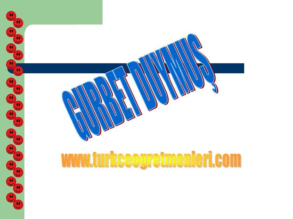 GURBET DUYMUŞ www.turkceogretmenleri.com