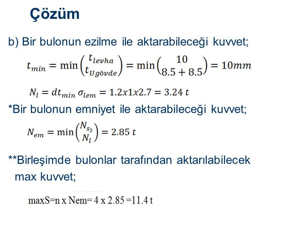 Çözüm b) Bir bulonun ezilme ile aktarabileceği kuvvet;