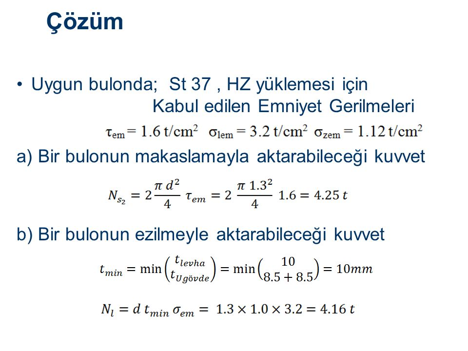 Çözüm Uygun bulonda; St 37 , HZ yüklemesi için