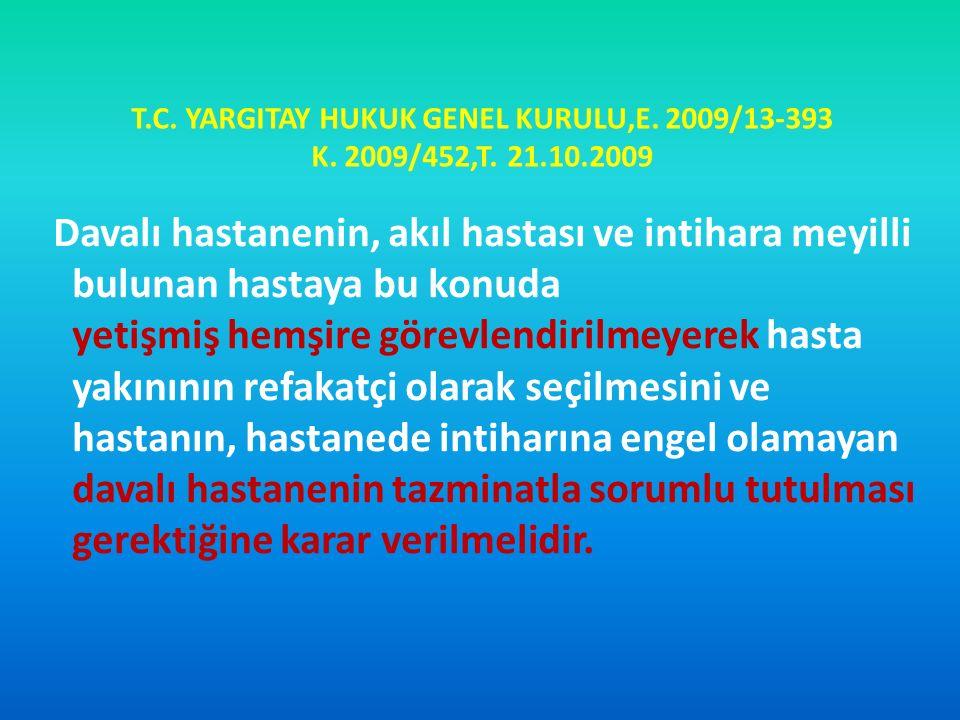 T. C. YARGITAY HUKUK GENEL KURULU,E. 2009/13-393 K. 2009/452,T. 21. 10