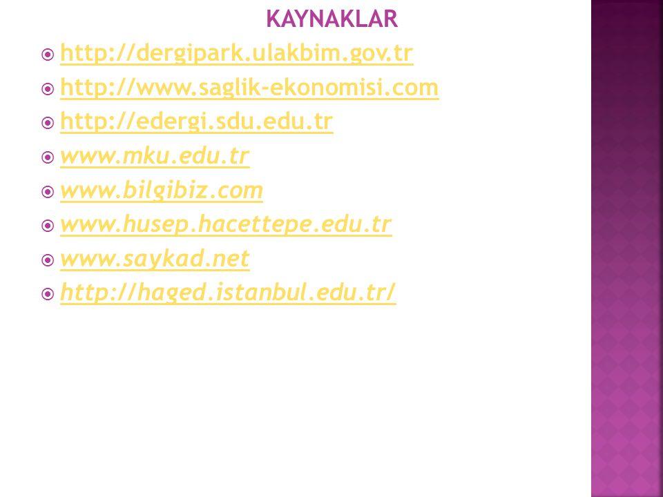 KAYNAKLAR http://dergipark.ulakbim.gov.tr. http://www.saglik-ekonomisi.com. http://edergi.sdu.edu.tr.