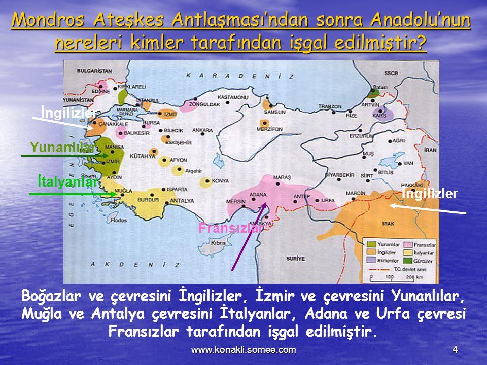 Mondros Ateşkes Antlaşması'ndan sonra Anadolu'nun nereleri kimler tarafından işgal edilmiştir