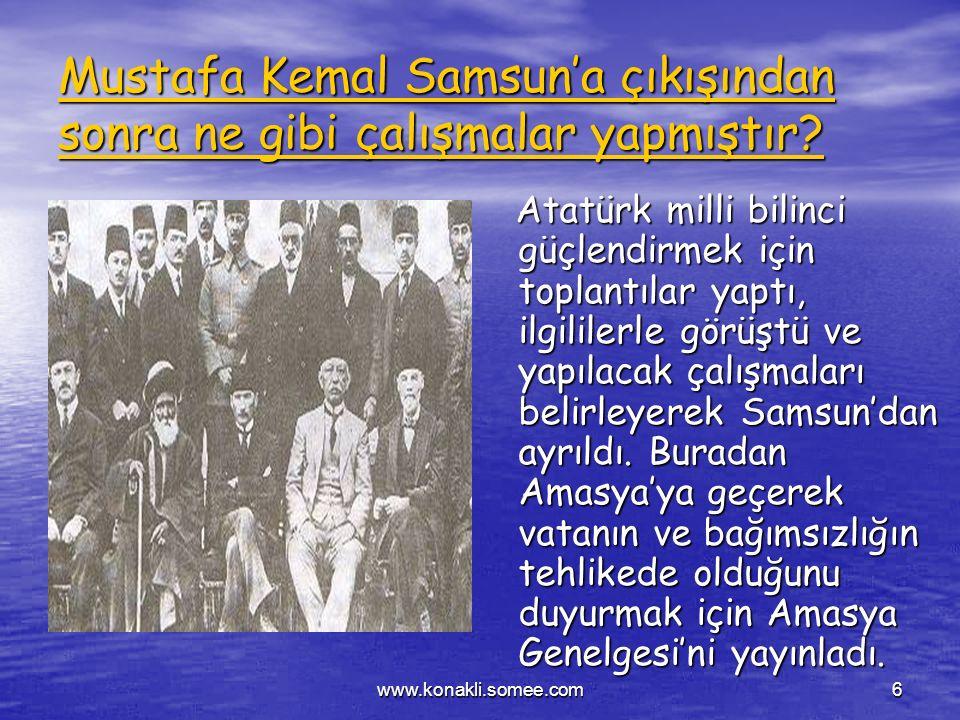 Mustafa Kemal Samsun'a çıkışından sonra ne gibi çalışmalar yapmıştır