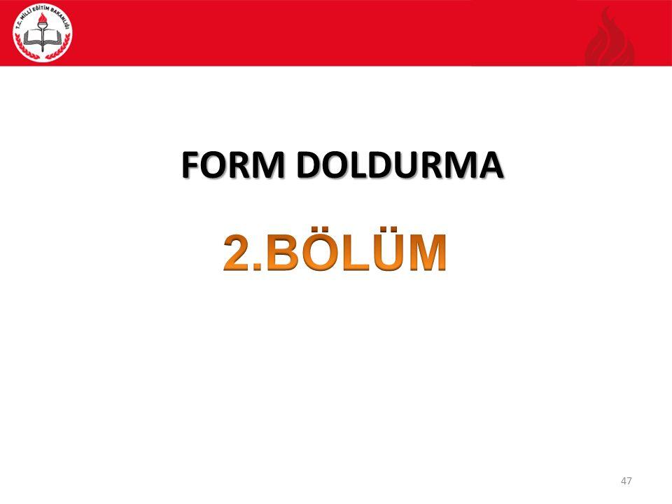 FORM DOLDURMA 2.BÖLÜM