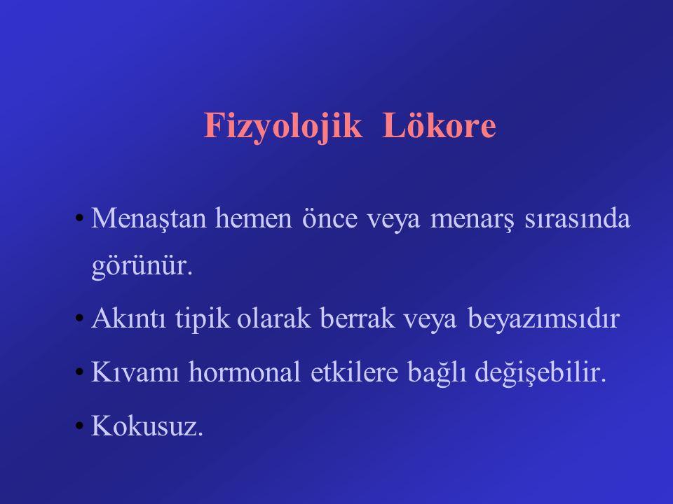 Fizyolojik Lökore Menaştan hemen önce veya menarş sırasında görünür.