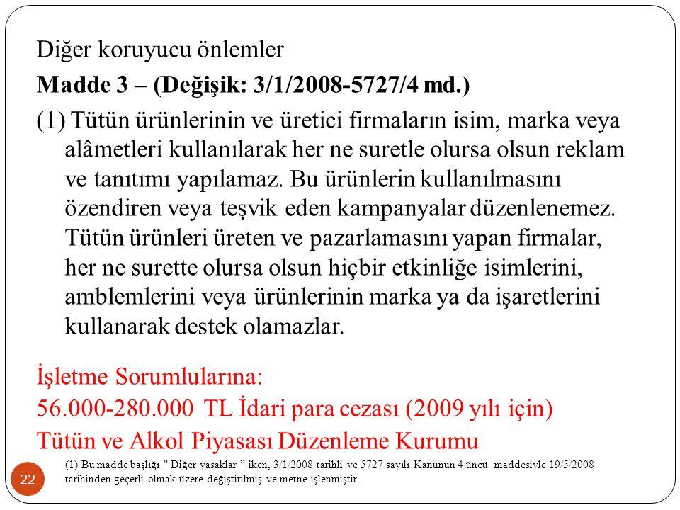 Diğer koruyucu önlemler Madde 3 – (Değişik: 3/1/2008-5727/4 md