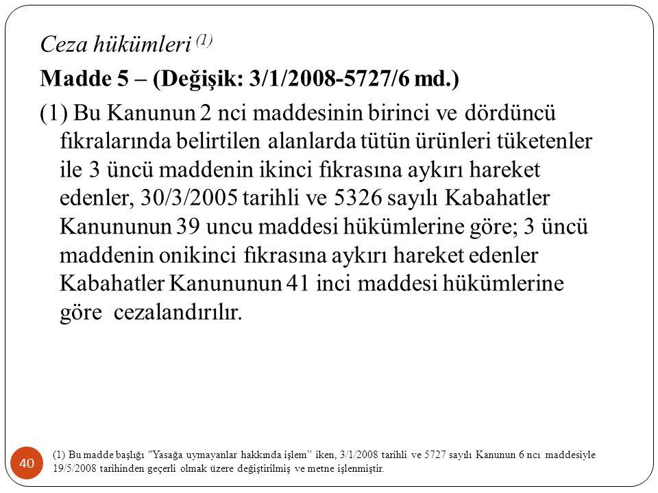 Madde 5 – (Değişik: 3/1/2008-5727/6 md.)