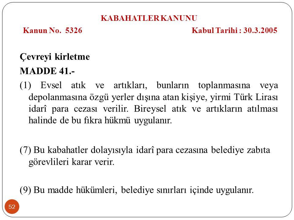 (9) Bu madde hükümleri, belediye sınırları içinde uygulanır.