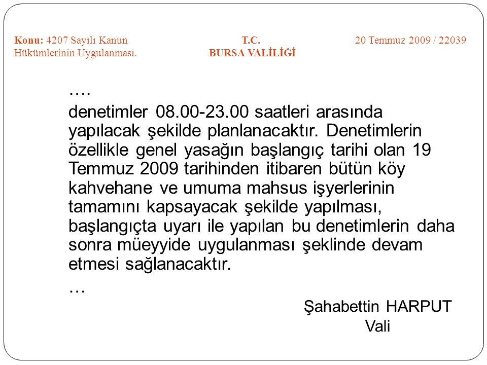 Konu: 4207 Sayılı Kanun T.C. 20 Temmuz 2009 / 22039 Hükümlerinin Uygulanması. BURSA VALİLİĞİ